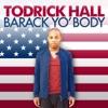 Barack Yo' Body - Single, Todrick Hall