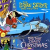 Dig That Crazy Christmas (Bonus Track Version), The Brian Setzer Orchestra