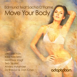 Edmund feat Sacha D'Flame Move Your Body