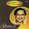 The Golden Collections Ghulam Ali In Concert Vol 1