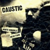 White Knuckle Head F**k (Remixes), Caustic