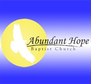 Abundant Hope Baptist Church Sermons