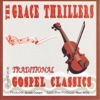 The Grace Thrillers - The Grace Thrillers Traditional Gospel Classics Album