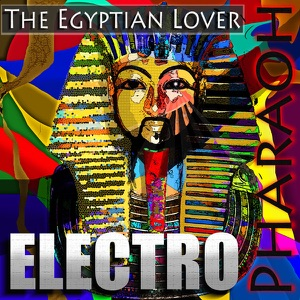 The Egyptian Lover - Freaky D.J.