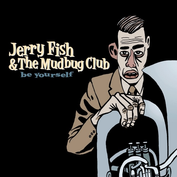 Jerry Fish And The Mudbug Club - True Friends
