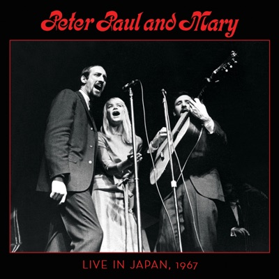 Live In Japan, 1967 - Peter Paul and Mary
