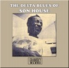 The Delta Blues of Son House, Son House