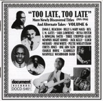 Too Late, Too Late, Vol. 6 (1924-1946)