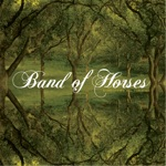 Band of Horses - The First Song