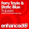 Ferry Tayle & Static Blue - Trapeze  Original Radio Edit