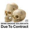 電気グルーヴのゴールデンヒッツ~Due To Contract ジャケット写真
