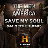 Save My Soul (Main Title Theme the Men Who Built America) thumbnail