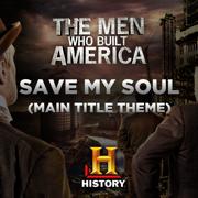 Save My Soul (Main Title Theme the Men Who Built America) - Blues Saraceno - Blues Saraceno