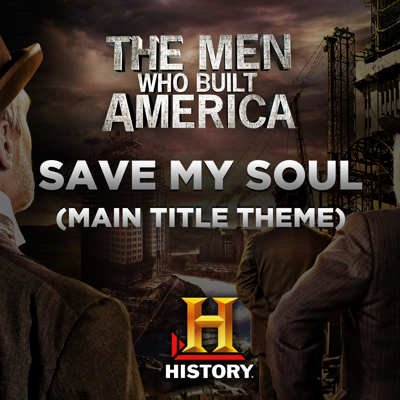 Save My Soul (Main Title Theme the Men Who Built America) - Blues Saraceno song