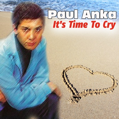 Paul Anka - It's Time to Cry - Paul Anka