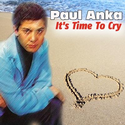 Paul Anka - It's Time to Cry - Paul Anka