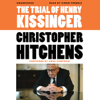 The Trial of Henry Kissinger (Unabridged) - Christopher Hitchens & Ariel Dorfman (introduction)