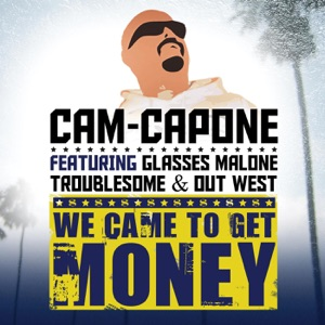 We Came to Get Money (feat. Glasses Malone, Out West & Troublesome) - Single Mp3 Download