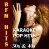 Karaoke: Pop Hits 30s & 40s - BFM Hits