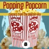 Popping Popcorn 8 (Classics From The Popcorn Era)