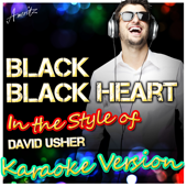 Black Black Heart (In the Style of David Usher) [Karaoke Version]