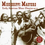 Mississippi Masters: Early American Blues Classics 1927 - 35