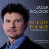 Koledy Polskie - Jacek Wójcicki