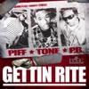 Gettin Rite - Single, Tone, Piff & Bizzle