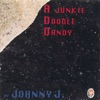 A Junkie Doodle Dandy, Johnny J.