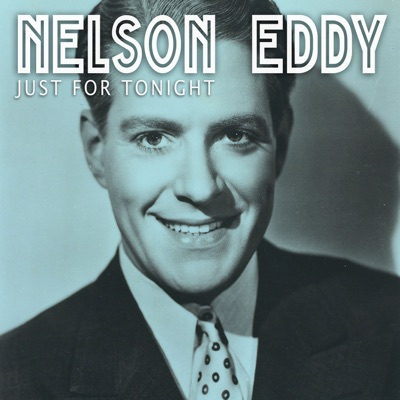 Just for Tonight - Nelson Eddy