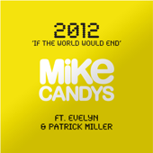 [Download] 2012 (If the World Would End) [feat. Evelyn & Patrick Miller] MP3