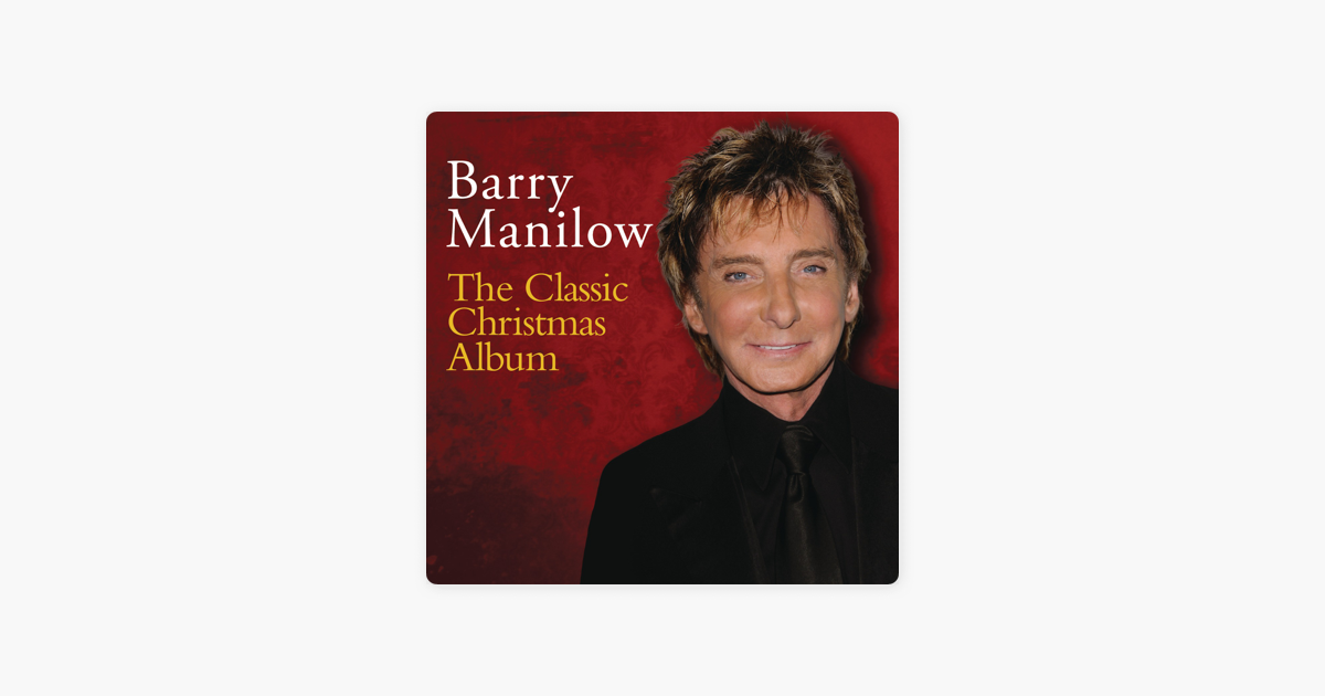 The Classic Christmas Album by Barry Manilow on Apple Music