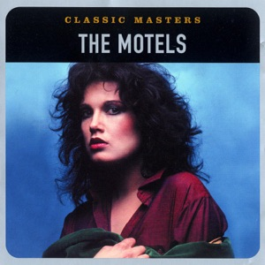Classic Masters: The Motels