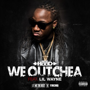We Outchea (feat. Lil Wayne) - Single Mp3 Download
