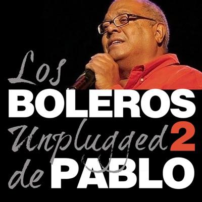 Pablo Milanés, Boleros Unplugged, Vol. 2 - Pablo Milanés