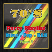 70s Party Playlist, Vol. 3 - Disco, Pop & R&B