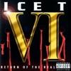 Ice T Vi: Return of the Real ジャケット写真