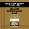 Give You Glory (Premiere Performance Plus Track) - EP, Jeremy Camp