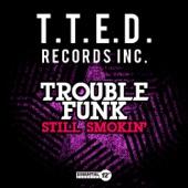 Trouble Funk - Still Smokin'