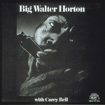 Big Walter Horton & Carey Bell - Have a Good Time