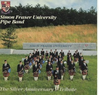 The Silver Anniversary Tribute by Simon Fraser University Pipe Band on Apple Music