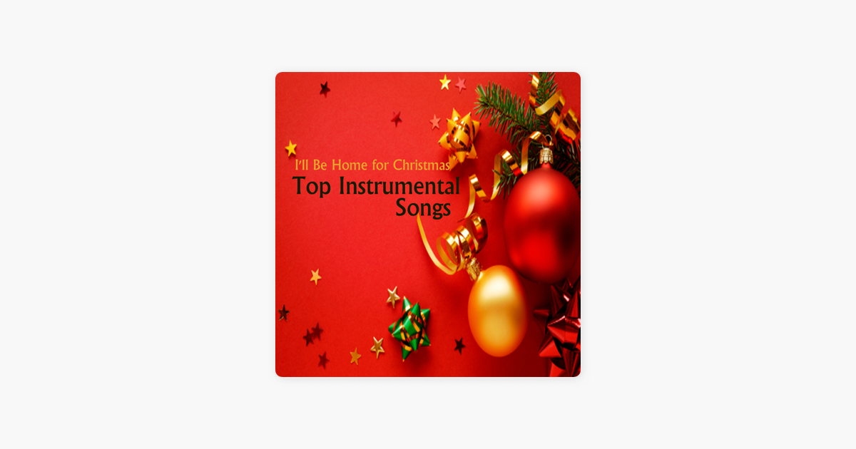 Top Instrumental Songs: I\'ll Be Home for Christmas by Christian ...