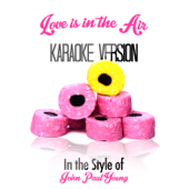Love Is in the Air (In the Style of John Paul Young) [Karaoke Version]