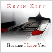 Because I Love You - Kevin Kern