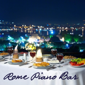 Roma Piano Bar Music: Italian Pianobar, Restaurant Music Soft Songs, Roma Café Bar Music, Easy Listening Wine Bar and Romantic Dinner Music Background