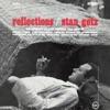 Reflections  - Stan Getz