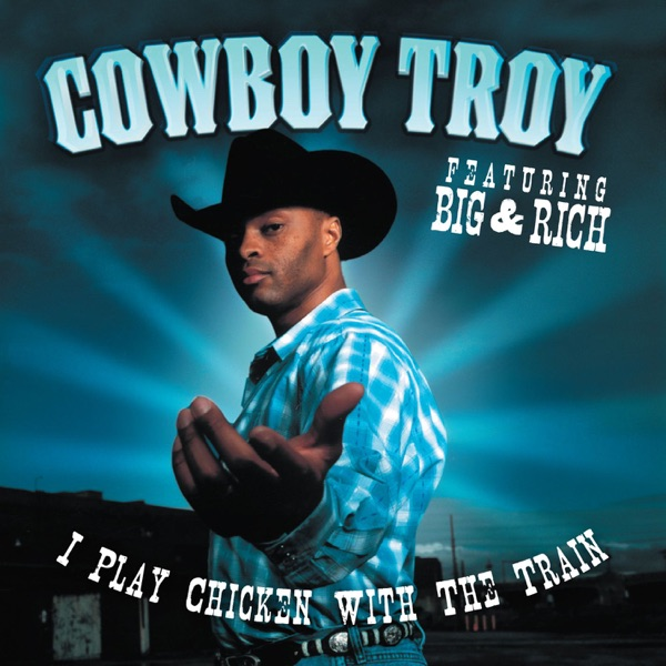 I Play Chicken With the Train - Single (feat. Big & Rich)