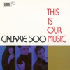 Buy This Is Our Music by Galaxie 500 on iTunes (另類音樂)