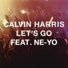 Let's Go (feat. Ne-Yo) [Radio Edit] - Single, Calvin Harris