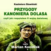 Przygody Kanoniera Dolasa, czyli jak rozpetalem II wojne swiatowa - Kazimierz Slawinski